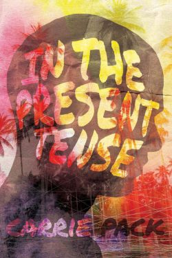 In the Present Tense - Carrie Pack