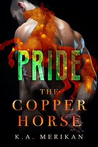 Pride - K.A. Merikan - The Copper Horse