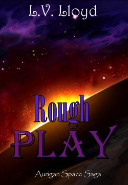 Rough Play - L.V. Lloyd - Aurigan Space Saga