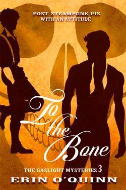 To the Bone - Erin O'Quinn - Gaslight Mysteries