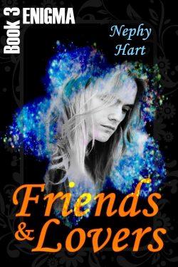 Friends & Lovers - Nephy Hart - Enigma