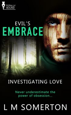 Evil's Embrace - L.M. Somerton - Investigating Love