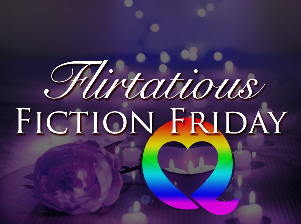 Flirtatious Fiction Friday
