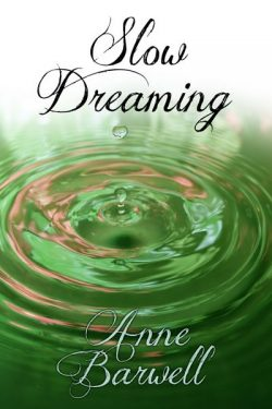 Slow Dreaming - Anne Barwell