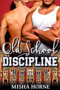 Old School Discipline - Misha Horne