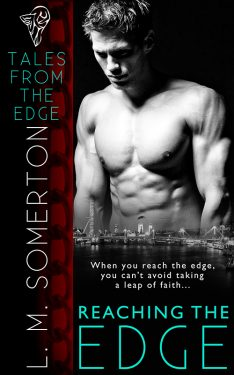 Reaching the Edge - L.M. Somerton - Tales From the Edge