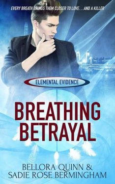 Breathing Betrayal - Bellora Quinn and Sadie Rose Bermingham - Elemental Evidence
