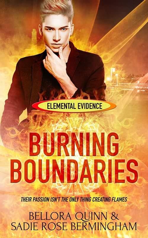 Burning Boundaries - Bellora Quinn & Sadie Rose Bermingham - Elemental Evidence