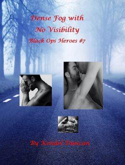 Dense Fog with No Visibility - Kendel Duncan - Black Ops Heroes