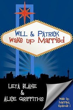 Will & Patrick Wake Up Married Episode 1 - Leta Blake & Alice Griffiths