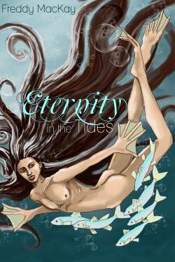 Eternity in the Tides - Freddy MacKay