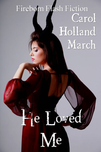 He Loved Me - Carol Holland March