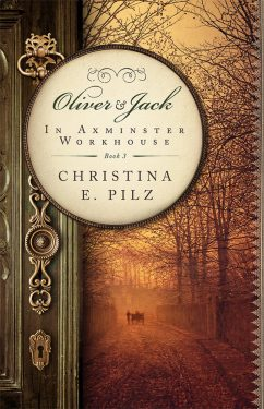In Axminster Workhouse - Christina E. Pilz - Oliver & Jack