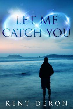 Let Me Catch You - Kent Deron