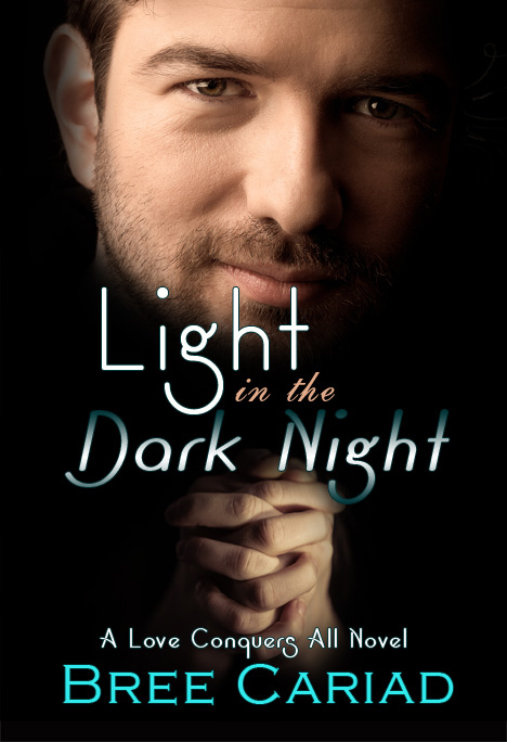 Light in the Dark Night - Bree Cariad - A Love Conquers All Novel