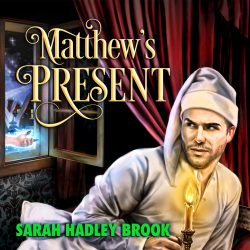 Matthew' s Present audio - Sarah Hadley Brook