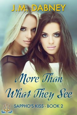 More Than What They See - J.M. Dabney - Sappho's Kiss