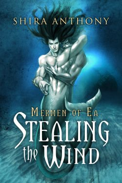 Stealing the Wind - Shira Anthony - Mermen of Ea