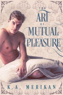 The Art of Mutual Pleasure - K.A. Merikan