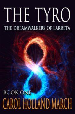 The Tyro - Carol Holland March - Dreamwalkers of Larreta