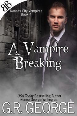 A Vampire Breaking - G.R. George - Kansas City Vampires