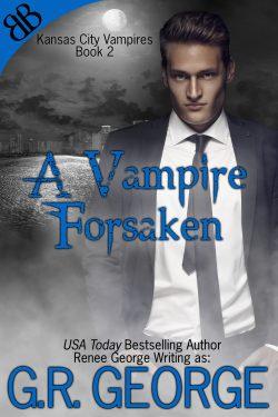 A Vampire Forsaken - G.R. George - Kansas City Vampires