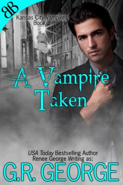 A Vampire Taken - G.R. George - Kansas City Vampires