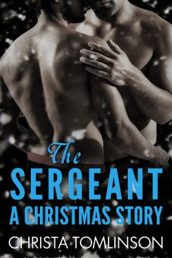 The Seargant: A Christmas Story - Christa Tomlinson
