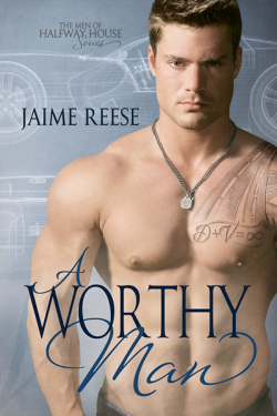 A Worthy Man - Jaime Reese - The Men of Halfway House