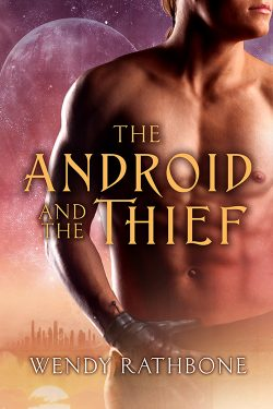The Android and the Thief - Wendy Rathbone