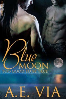 Too Good to Be True - A.E. Via - Blue Moon