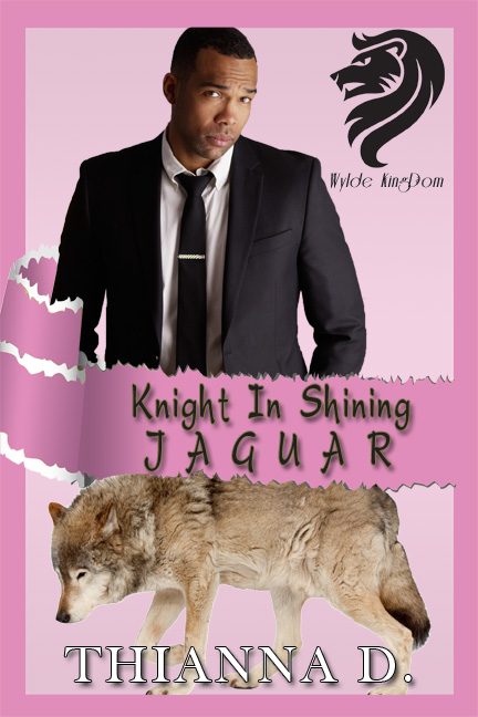 Knight in Shining Jaguar - Thianna D. - Wylde Kingdom