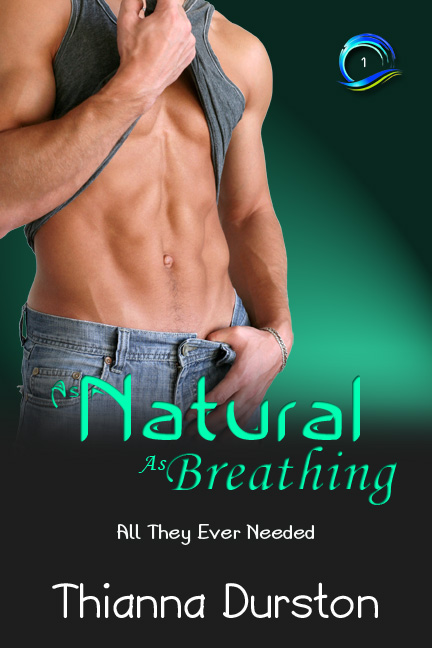 As Natural As Breathing - Thianna Durston - All They Ever Needed