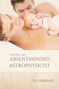 Loving an Absentminded Astrophysicist - T.N. Tarrant