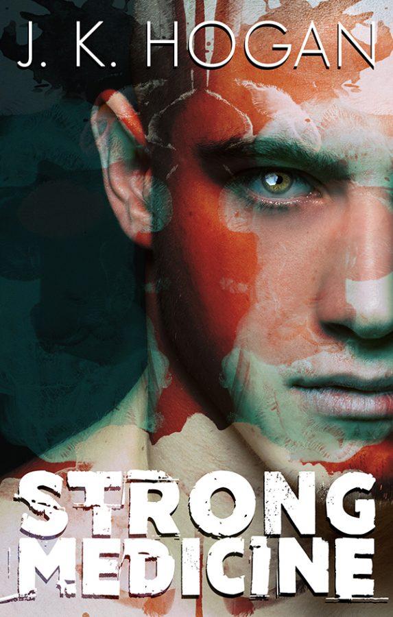 Strong Medicine - J.K. Hogan