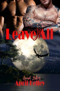 Leave it All - April Kelley - Saint Lakes