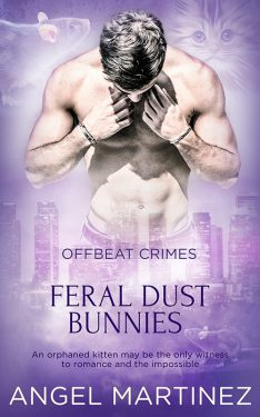 Feral Dust Bunnies - Angel Martinez - Offbeat Crimes