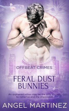 Feral Dust Bunnies - Angel Martinez - Offbeat Crimes