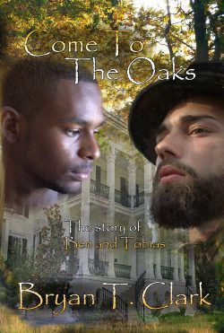 Come to the Oaks - Bryan T. Clark - Ben and Tobias