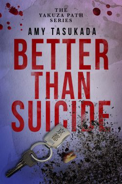 Better Than Suicide - Amy Tasukada - The Yakuza Path