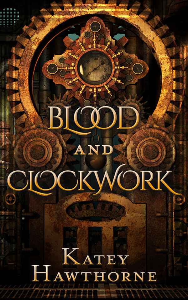 Blood and Clockwork - Katey Hawthorne
