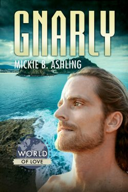 Gnarly - Mickie B. Ashling - World of Love