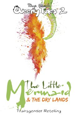 The Little Mermaid & the Dry Lands - Rhys Ethan - Queerky Tales