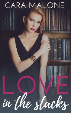 Love in the Stacks - Cara Malone
