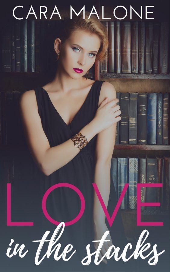 Love in the Stacks - Cara Malone