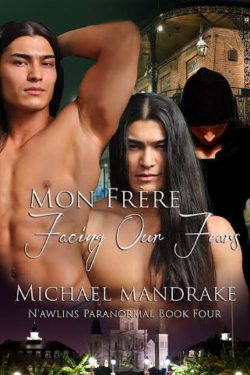 Mon Frere, Facing Our Fears - Michael Mandrake - N'awlins Exotica Paranormal