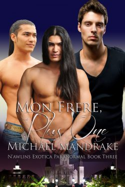 Mon Frere, Plus One - Michael Mandrake - N'awlins Exotica Paranormal