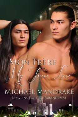 Mon Frère My True Love - Michael Mandrake - N'awlins Exotica Paranormal
