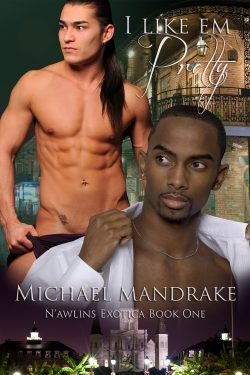 Book Cover: I Like Em' Pretty - N'awlins Exotica Book One
