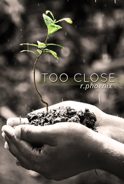 Too Close - R. Phoenix